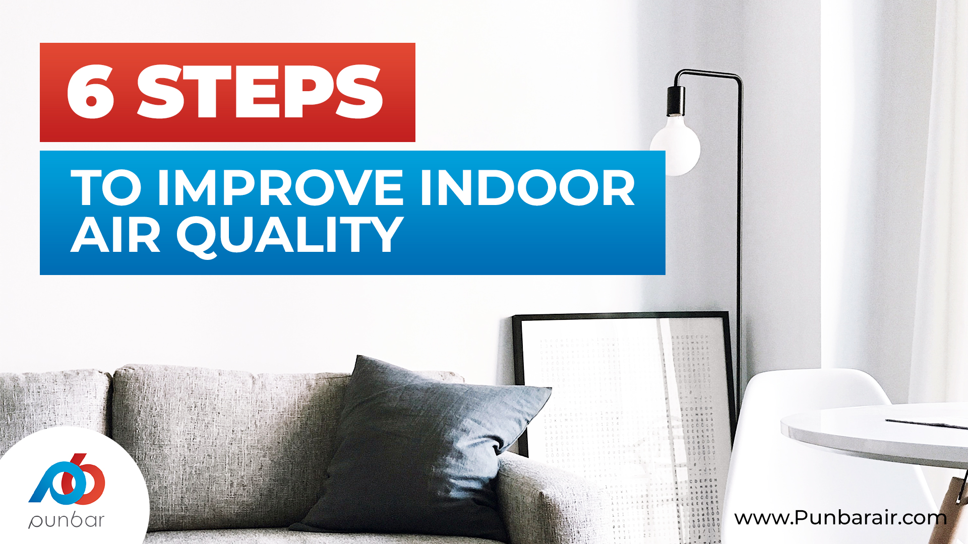 6 STEPS TO IMPROVE INDOOR AIR QUALITY IN YOUR HOME